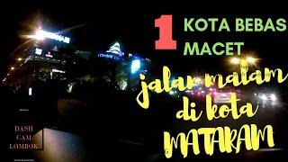 Kota Mataram- Jalanan Kota Mataram Di Malam Hari - Kota Bebas Macet.