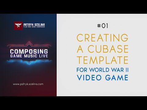 Composing Game Music Live #01- How to create Cubase Template for World War II game soundtrack