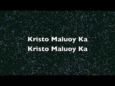 Ginoo Maluoy Ka - Hiligaynon (Advent Season)