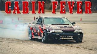 Cabin Fever | Full Lock Drift 2018