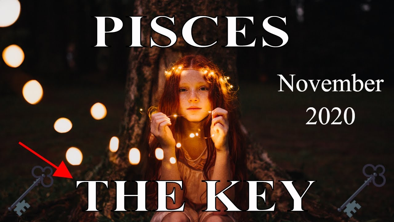 Pisces ~ To Reach This Lovers, You Must Have This Key! ~ Psychic Tarot Reading, November 2020