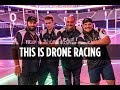This is FPV Drone Racing! - California Drone Speed Challenge 2018