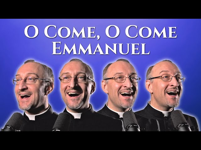 O Come, O Come Emmanuel: Advent Songs 2019 (Priest Choir!)