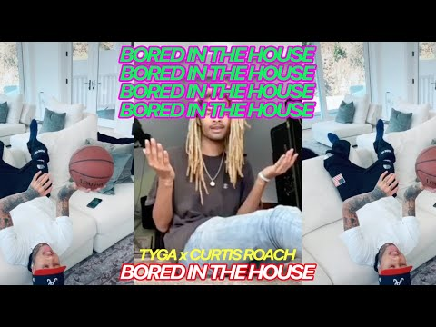 Смотреть клип Tyga X Curtis Roach - Bored In The House