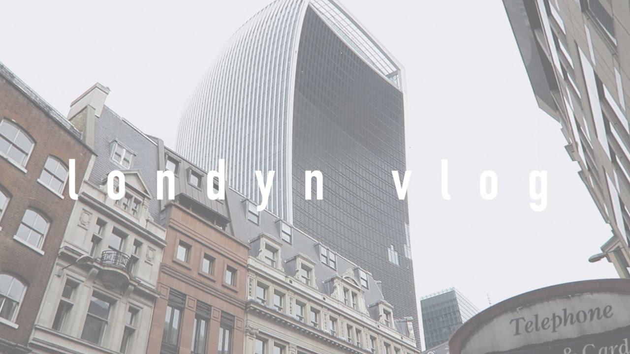 Vlog z Londynu: Zwiedzanie i Jedzenie