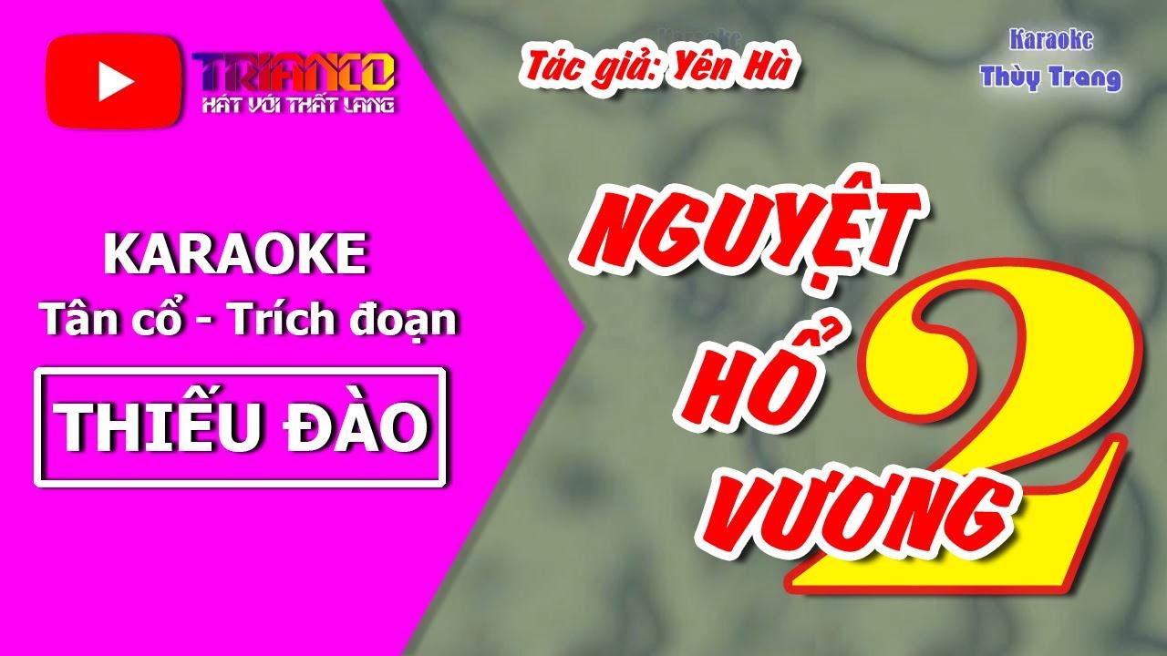 Karaoke Trích đoạn Nguyệt Hổ Vương 2 - Thiếu đào