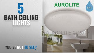 Top 10 Bath Ceiling Lights [2018]: AUROLITE LED 12W IP44 Ceiling Lights, Ø 26cm, 4000K, 950LM,