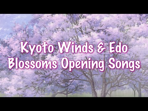 Hakuoki: Kyoto Winds & Edo Blossoms opening songs |