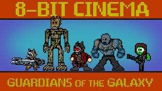 Guardians of the Galaxy - 8 Bit Cinema