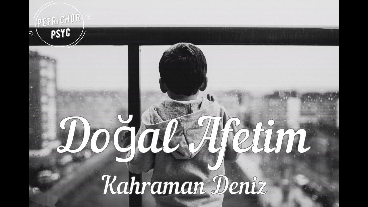 Kahraman Deniz - Doğal Afetim (Şarkı Sözü/Lyrics) HD