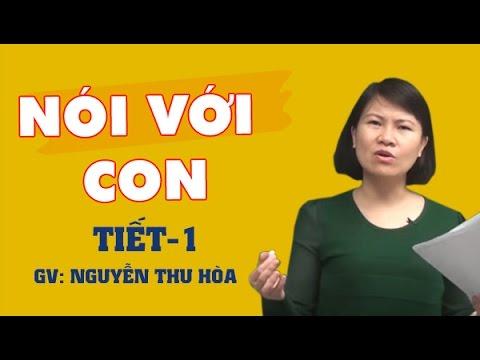 Nói với con - Tiết 1 - Cô Nguyễn Thu Hòa