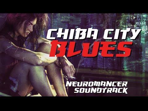 Chiba City Blues - Cyberpunk Soundtrack inspired by Neuromancer