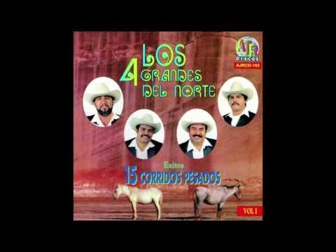 Los 4 Grandes Del Norte - 15 Corridos Pesados (Disco Completo)