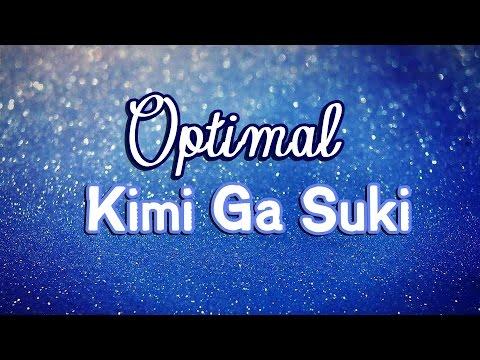 Optimal - Kimi Ga Suki (Lyrics)