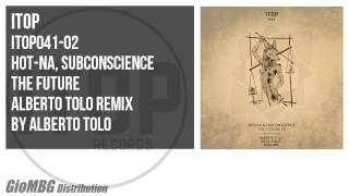 Hot-na, Subconscience - The Future [Alberto Tolo Remix] ITOP041