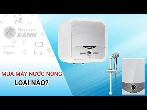 Chọn mua máy nước nóng (bình nóng lạnh) sao cho hợp lý?   Điện máy XANH