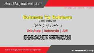 Nisa Sabyan - Rohman ya Rohman Lirik Arab   Teks Indonesia   Terjemahan [ Karaoke Vesrion ] Mp3