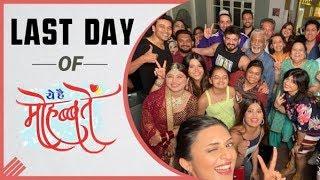 Last Day of Yeh Hai Mohabbatein | Aditi Bhatia