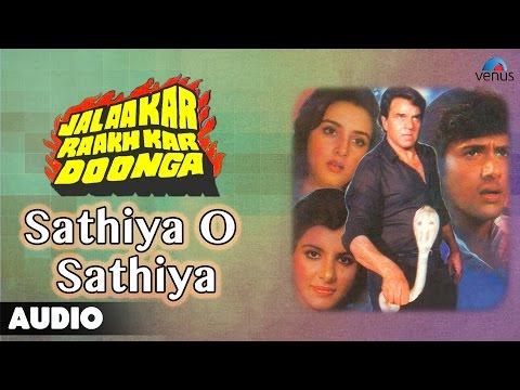 Jalaakar Raakh Kar Doonga : Sathiya O Sathiya Full Audio Song | Dharmendra, Govinda |