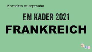 Korrekte Aussprache: Der EM-Kader der Nationalmannschaft von FRANKREICH