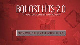 GERENCIANDO PUBLICIDADE (BANNERS E PLANOS) - BQHOST HITS 2.0 - SITE ADMINISTRÁVEL PARA RÁDIOS