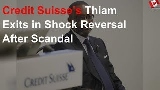 Credit Suisse Ceo Tidjane Thiam Resigns Following Spying Scandal