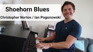 Shoehorn Blues Piano Cover Ian Pogonowski, Christopher Norton
