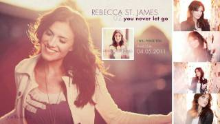 Rebecca St. James - You Never Let Go