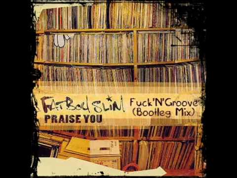 Fatboy Slim vs Fedde Le Grand - Praise You 2k10 (F*ck'N'Groove Bootleg)