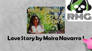 Love Story - Moira Navarro J || a T...