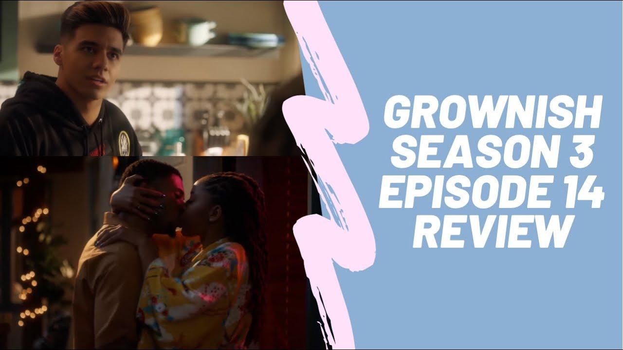 Download Grownish Season 3 Episode 14 Review #grownish