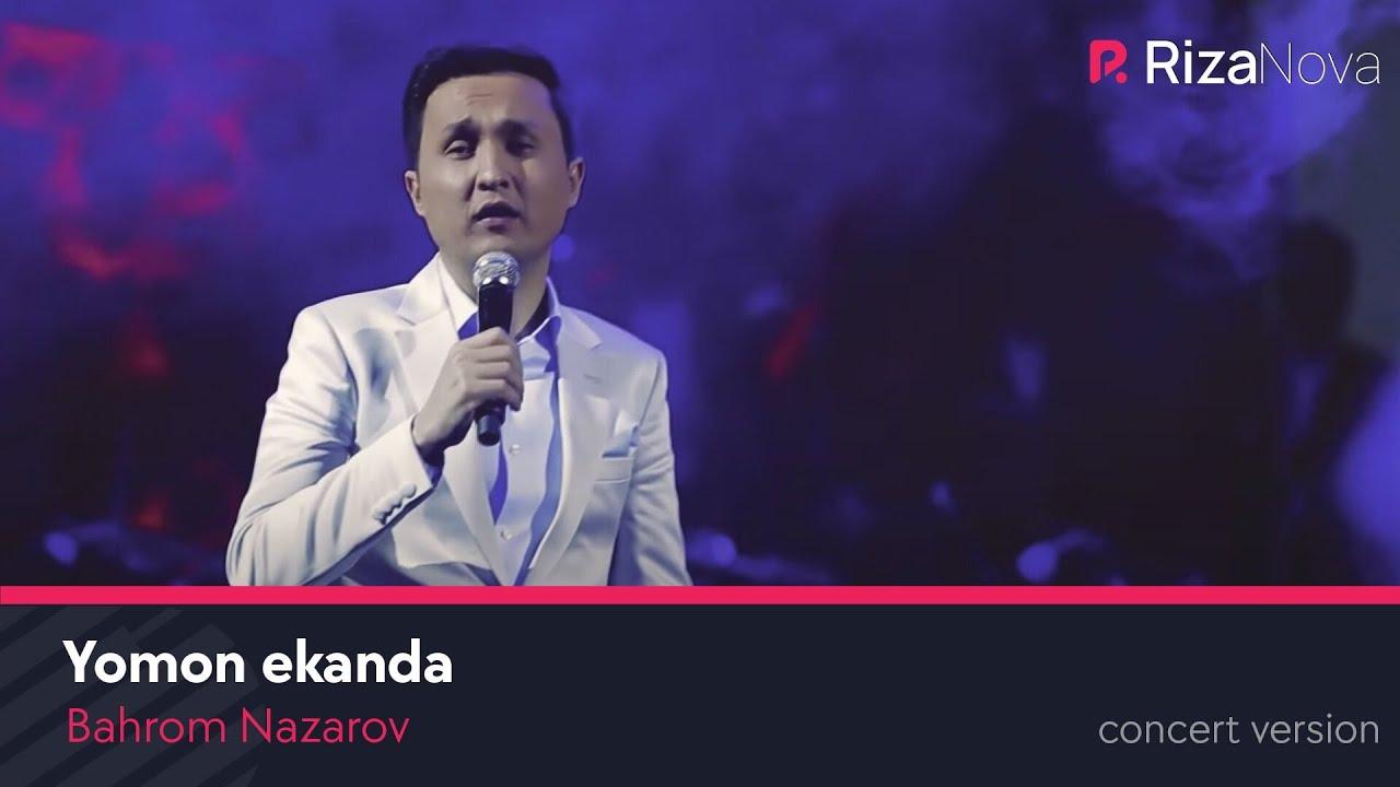 Bahrom Nazarov - Yomon ekanda (concert version 2017)