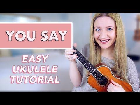 You Say -  Lauren Daigle (EASY UKULELE TUTORIAL)