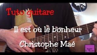 Cours de guitare - Il est où le bonheur - Christophe Maé +TAB