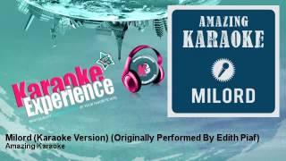 Amazing Karaoke - Milord (Karaoke Version) - Originally Performed By Edith Piaf