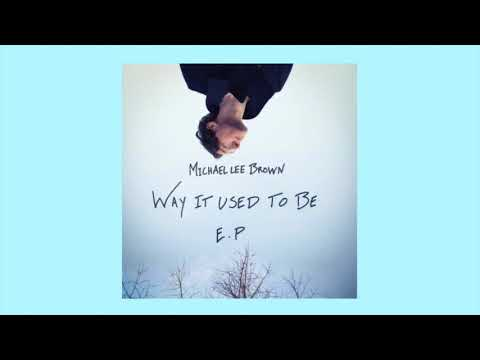 Way It Used To Be - Michael Lee Brown EP