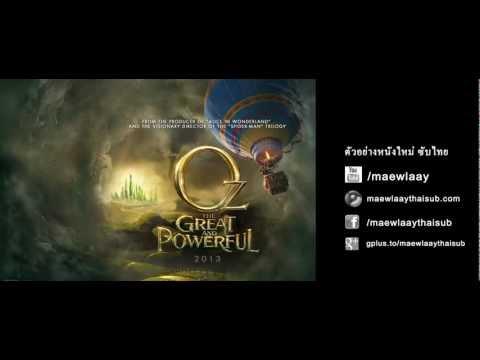 ตัวอย่าง Oz:The Great and Powerful ซับไทย