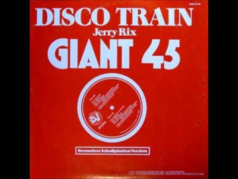 ♪ Jerry Rix  Disco Train 1976
