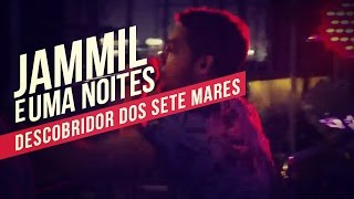 Jammil e Uma Noites   Descobridor dos Sete Mares   YouTube Carnaval 2014