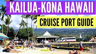 Kailua- Kona Hawaii Big Island Cruise Port Guide - Learn what you can do right near the cruise port!