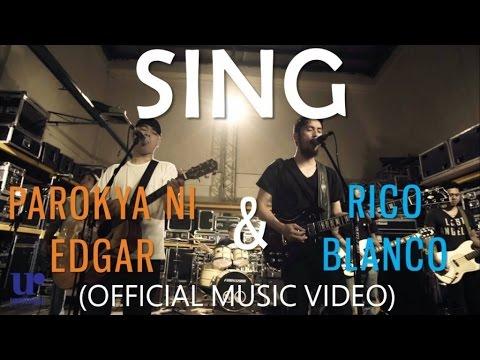 Parokya Ni Edgar & Rico Blanco - Sing - (Official Music Video)