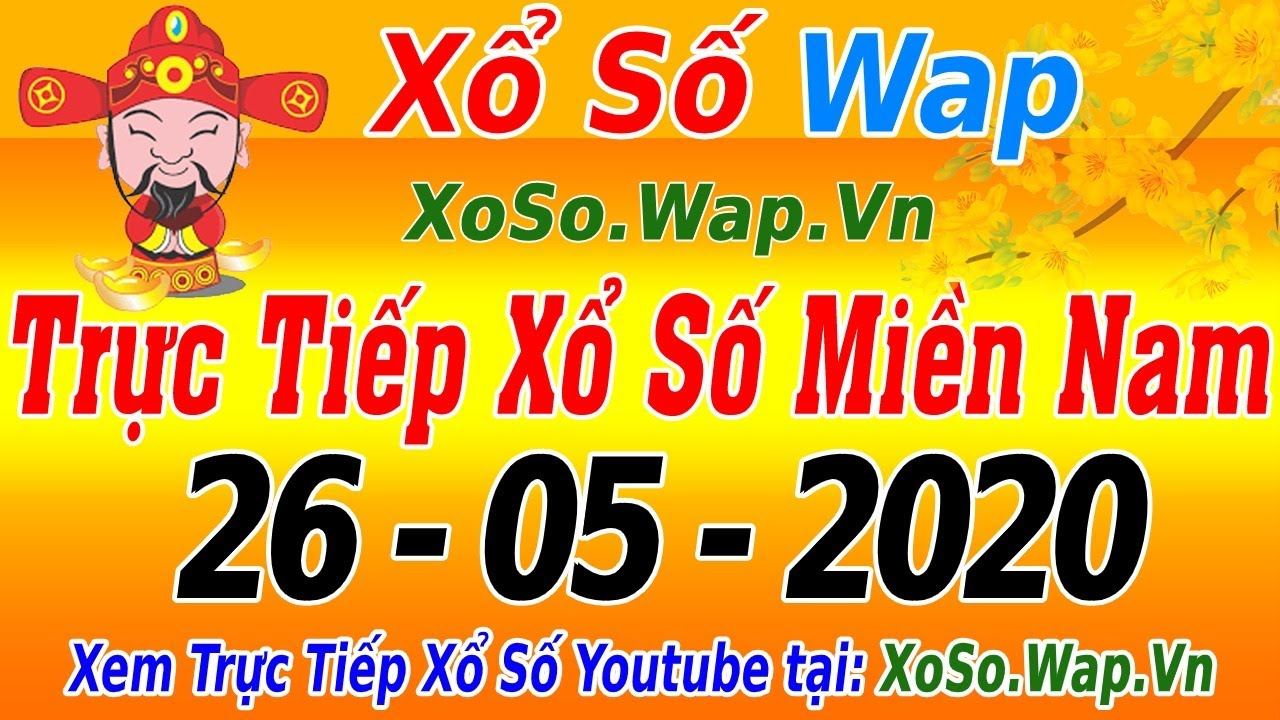 XSMN TRỰC TIẾP XỔ SỐ MIỀN NAM HÔM NAY THỨ 3 NGÀY 26/05/2020, KQXS MIEN NAM