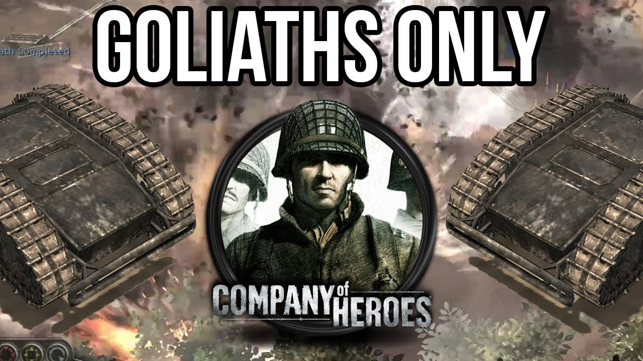 Download Using Only Goliaths in Company of Heroes