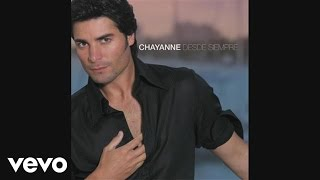 Chayanne - Fuiste Un Trozo De Hielo En La Escarcha (Audio)