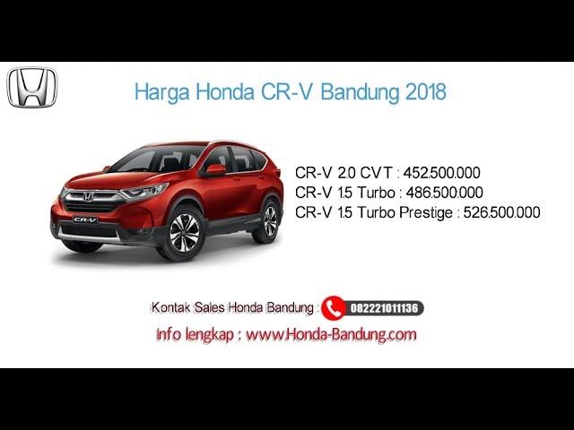 Harga Honda CR-V 2018 Bandung dan Jawa Barat | Info: 082221011136