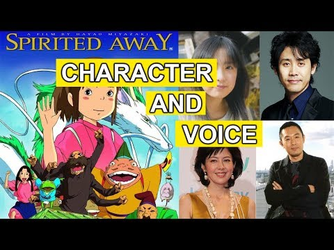 Spirited Away Behind The Character Character And Voice Voice Actors Names Movie And Real Youtube