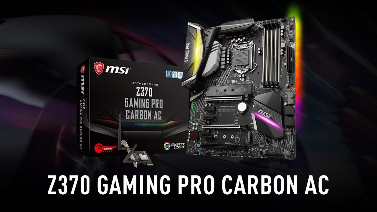 Hands on MSI Z370 Gaming Pro Carbon AC