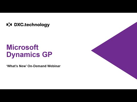 Microsoft Dynamics GP - What's New in the October 2019 – Presented by DXC Eclipse