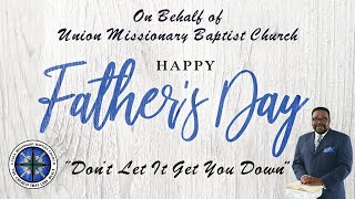 Union Missionary Baptist Church-Pastor James H. Nixon Sunday June 21st 2020