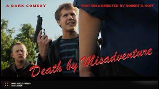 Death By Misadventure (Comedic Short Film)